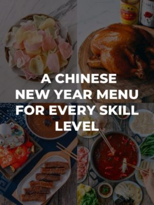 "A Big ""Fat"" Chinese New Year Menu for All Skill Levels"
